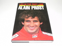 ALAIN PROST - LIFE IN THE FAST LANE. AN AUTOBIOGRAPHY